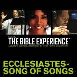 Inspired By ... The Bible Experience Audio Bible - Today's New International Version, TNIV: (20) Ecclesiastes and Song of Songs, Full Cast
