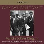Why We Can't Wait, Dr. Martin Luther King, Jr.