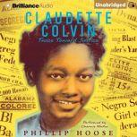 Claudette Colvin: Twice Toward Justice, Phillip Hoose