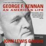George F. Kennan An American Life, John Lewis Gaddis