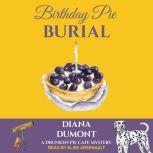 Birthday Pie Burial, Diana DuMont