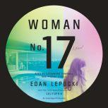 Woman No. 17, Edan Lepucki