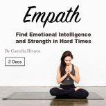 Empath Find Emotional Intelligence and Strength in Hard Times, Camelia Hensen