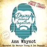 Dewey Belong Together, Ann Whynot