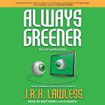 Always Greener, J.R.H. Lawless