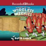 Wipeout of the Wireless Weenies And Other Warped and Creepy Tales, David Lubar