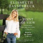 Point of View A Fresh Look at Work, Faith, and Freedom, Elisabeth Hasselbeck