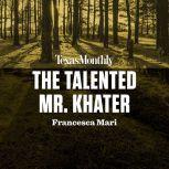 The Talented Mr. Khater, Francesca Mari