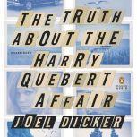 The Truth About the Harry Quebert Affair, Joel Dicker