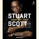Every Day I Fight, Stuart Scott