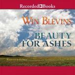 Beauty for Ashes, Win Blevins