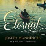 Eternal on the Water, Joseph Monninger
