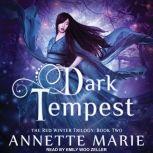 Dark Tempest, Annette Marie