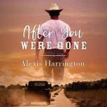 After You Were Gone, Alexis Harrington