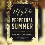 The Myth of Perpetual Summer, Susan Crandall