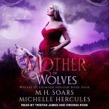 Mother of Wolves A Fairytale Retelling Paranormal Romance, Michelle Hercules
