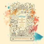 Inklings on Philosophy and Worldview, Matthew Dominguez