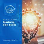 Mastering Flow States, Centre of Excellence