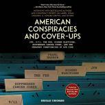 American Conspiracies and Cover-ups Interviews with Jim Marrs, Noam Chomsky, G. Edward Griffin, and Other Experts, Douglas Cirignano
