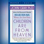 Children are from Heaven, John Gray