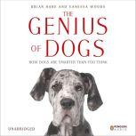 The Genius of Dogs How Dogs Are Smarter than You Think, Brian Hare