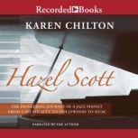 Hazel Scott Pioneering Journey of a Jazz Pianist, Karen Chilton