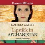 Lipstick in Afghanistan, Roberta Gately