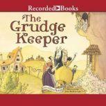 The Grudge Keeper, Mara Rockliff