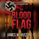 The Blood Flag, James W. Huston