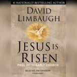 Jesus Is Risen Paul and the Early Church, David Limbaugh
