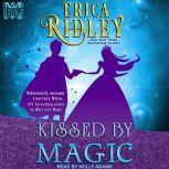 Kissed by Magic, Erica Ridley