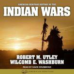 American Heritage History of the Indian Wars, Robert M. Utley