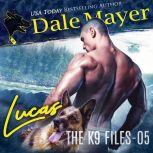 Lucas Book 5 of The K9 Files, Dale Mayer