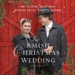 An Amish Christmas Wedding Four Stories, Amy Clipston