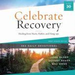 Celebrate Recovery 365 Daily Devotional Healing from Hurts, Habits, and Hang-Ups, John Baker