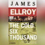 The Cold Six Thousand, James Ellroy