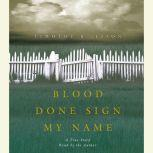 Blood Done Sign My Name A True Story, Timothy B. Tyson