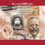 America 1908 The Dawn of Flight, the Race to the Pole, the Invention of the Model T, and the Making of a  Modern Nation, Jim Rasenberger
