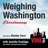 Weighing Washington Chardonnays Vine Talk Episode 104, Vine Talk
