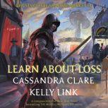 Learn About Loss Ghosts of the Shadow Market, Cassandra Clare