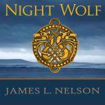 Night Wolf A Novel of Viking Age Ireland, James L. Nelson