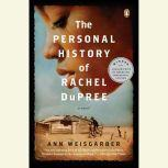 The Personal History of Rachel DuPree, Ann Weisgarber