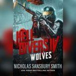 Hell Divers IV: Wolves, Nicholas Sansbury Smith