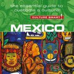 Mexico - Culture Smart!: The Essential Guide to Customs & Culture, Russel Maddicks