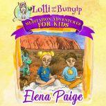 Lolli and the Bunyip (Meditation Adventures for Kids - volume 5), Elena Paige