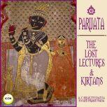 Parijata The Lost Lectures & Kirtans, A.C. Bhaktivedanta Swami Prabhupada
