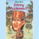 Who Was Johnny Appleseed?, Joan Holub