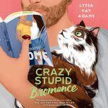 Crazy Stupid Bromance, Lyssa Kay Adams