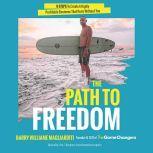 The Path To Freedom, Barry Williame Magliarditi