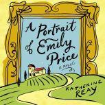 A Portrait of Emily Price, Katherine Reay